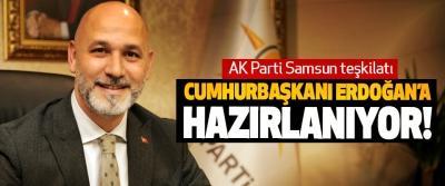 AK Parti Samsun teşkilatı Cumhurbaşkanı Erdoğan'a hazırlanıyor!