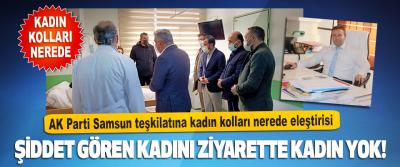AK Parti Samsun Teşkilatına Kadın Kolları Nerede Eleştirisi