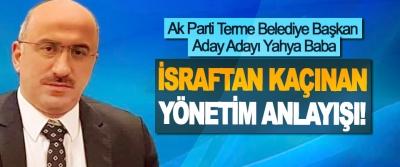 Ak Parti Terme Belediye Başkan Aday Adayı Yahya Baba: İsraftan kaçınan yönetim anlayışı!