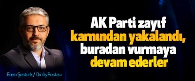 AK Parti zayıf karnından yakalandı, buradan vurmaya devam ederler