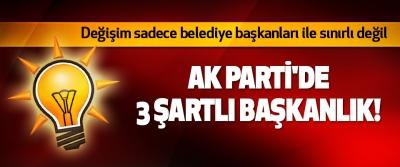 Ak parti'de 3 şartlı başkanlık!
