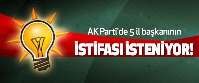 AK Parti'de 5 il başkanının İstifası İsteniyor!