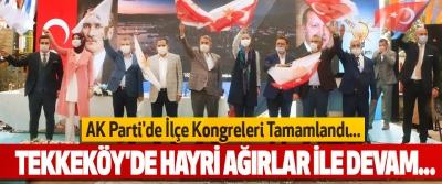 AK Parti'de İlçe Kongreleri Tamamlandı...