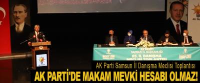 AK Parti'de Makam Mevki Hesabı Olmaz!