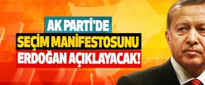 AK Parti'de Seçim Manifestosunu Erdoğan Açıklayacak!