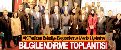 AK Parti'den Belediye Başkanları ve Meclis Üyelerine Bilgilendirme Toplantısı