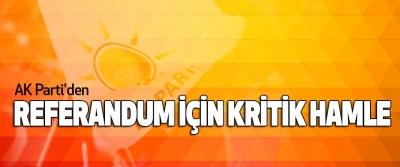 AK Parti'den Referandum İçin Kritik Hamle