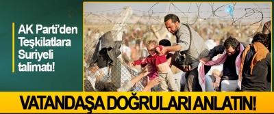 AK Parti'den Teşkilatlara Suriyeli talimatı!