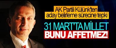 AK Partili Külünk'ten aday belirleme sürecine tepki