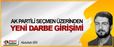 AK Partili Seçmen Üzerinden Yeni Darbe Girişimi