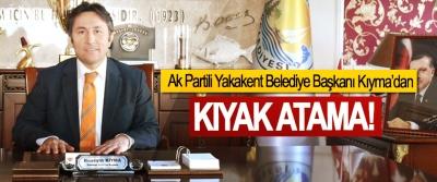 Ak Partili Yakakent Belediye Başkanı Kıyma'dan Kıyak atama!