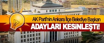 AK Parti'nin Ankara İlçe Belediye Başkan Adayları Kesinleşti!