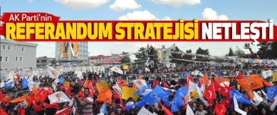 AK Parti'nin Referandum Stratejisi Netleşti