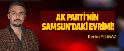AK Parti'nin Samsun'daki evrimi!