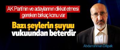 AK Parti'nin ve adaylarının dikkat etmesi gereken birkaç konu var