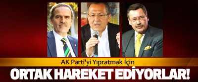 AK Parti'yi Yıpratmak İçin Ortak Hareket Ediyorlar!