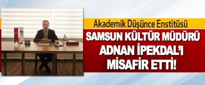 Akademik Düşünce Enstitüsü Samsun Kültür Müdürü Adnan İpekdal'ı Misafir Etti!