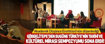 Akademik Düşünce Enstitüsü'nün düzenlediği  Göbeklitepe'den bugüne türkiye'nin tarihi ve kültürel mirası sempozyumu sona erdi!