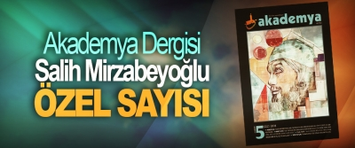 Akademya Dergisi Salih Mirzabeyoğlu Özel Sayısı