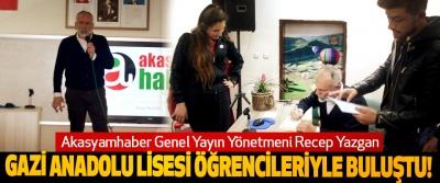 Akasyamhaber Genel Yayın Yönetmeni Recep Yazgan Samsun Gazi Anadolu Lisesi öğrencileriyle buluştu!