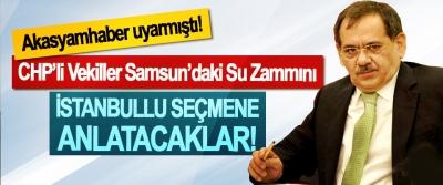 Akasyamhaber uyarmıştı!, CHP'li Vekiller Samsun'daki Su Zammını İstanbullu Seçmene Anlatacaklar!