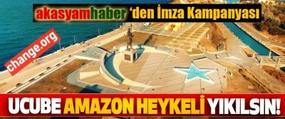 Akasyamhaber'den İmza Kampanyası:Ucube amazon heykeli yıkılsın!
