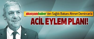 Akasyamhaber'den Sağlık Bakanı Ahmet Demircan'a Acil eylem planı!