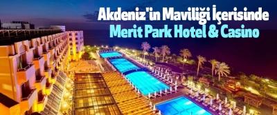 Akdeniz'in Maviliği İçerisinde Merit Park Hotel & Casino