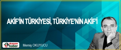 Akif'in Türkiyesi, Türkiye'nin Akif'i