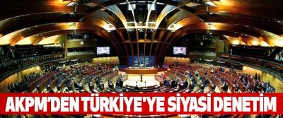Akpm'den Türkiye'ye Siyasi Denetim