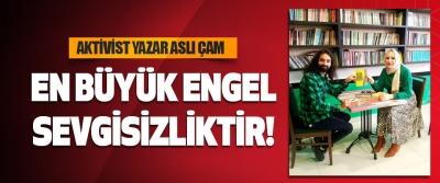 Aktivist Yazar Aslı Çam