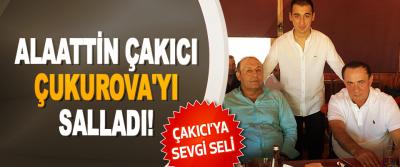 Alaattin Çakıcı Çukurova'yı Salladı!