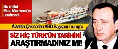 Alaattin Çakıcı'dan ABD Başkanı Trump'a; Siz hiç Türk'ün tarihini araştırmadınız mı!