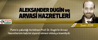 Aleksander Dugin Ve Arvasi Hazretleri