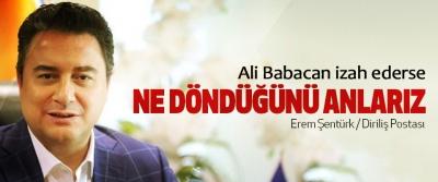 Ali Babacan izah ederse Ne Döndüğünü Anlarız