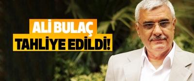 Ali Bulaç tahliye edildi!