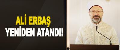 Ali Erbaş Yeniden Atandı!