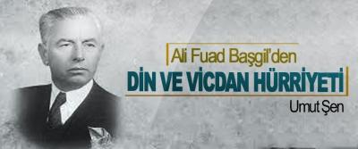 Ali Fuad Başgil'den Din Ve Vicdan Hürriyeti