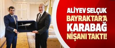 Aliyev Selçuk Bayraktar'a Karabağ Nişanı Taktı!