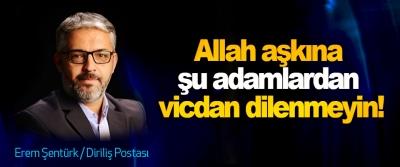 Allah aşkına şu adamlardan vicdan dilenmeyin!