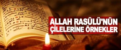 Allah Rasülü'nün Çilelerine Örnekler