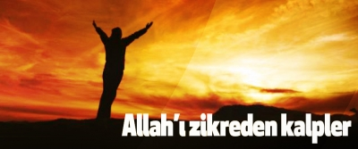 Allah'ı zikreden kalpler