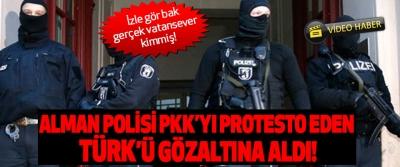 Alman Polisi PKK'yı protesto eden Türk'ü gözaltına aldı!