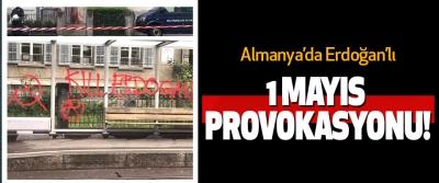 Almanya'da Erdoğan'lı 1 Mayıs Provokasyonu!