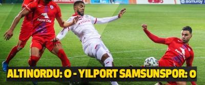 Altınordu: 0 - Yılport Samsunspor: 0