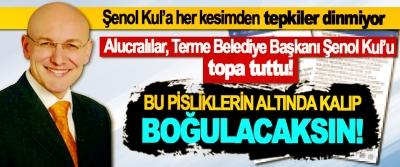 Alucralılar, Terme Belediye Başkanı Şenol Kul'u topa tuttu!
