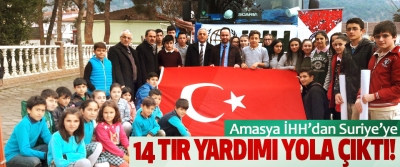 Amasya İHH'dan Suriye'ye 14 tır yardımı yola çıktı!