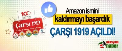 Amazon ismini kaldırmayı başardık, Çarşı 1919 açıldı!