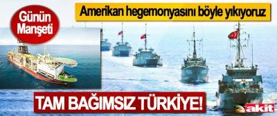 Amerikan hegemonyasını böyle yıkıyoruz,  Tam bağımsız Türkiye!
