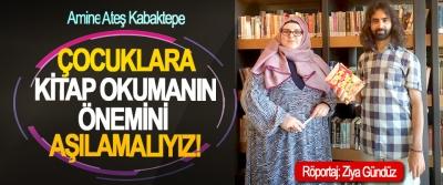 Amine Ateş Kabaktepe: Çocuklara kitap okumanın önemini aşılamalıyız!